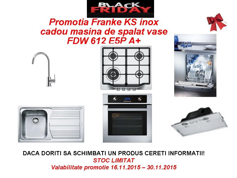 Black Friday PROMOTIA FRANKE KS INOX cadou msv 1